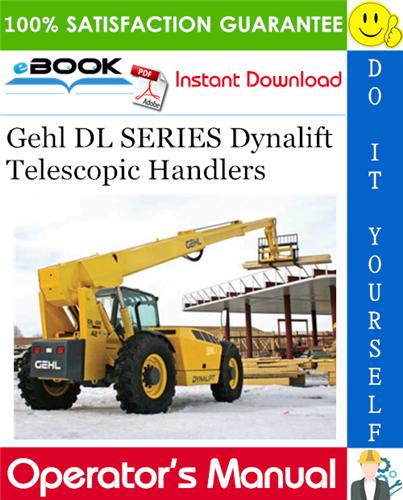 Thumbnail ☆☆ Best ☆☆ Gehl DL SERIES Dynalift Telescopic Handlers Operators Manual