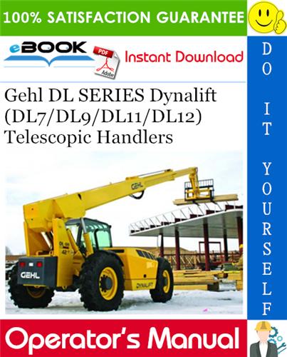 Thumbnail ☆☆ Best ☆☆ Gehl DL SERIES Dynalift (DL7/DL9/DL11/DL12) Telescopic Handlers Operators Manual #1