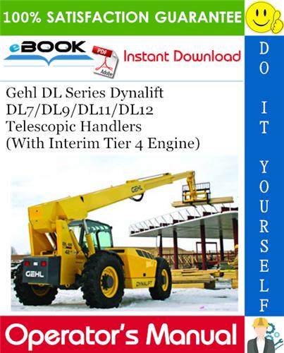 Thumbnail ☆☆ Best ☆☆ Gehl DL Series Dynalift DL7/DL9/DL11/DL12 Telescopic Handlers (With Interim Tier 4 Engine) Operators Manual