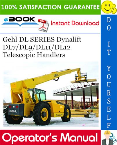 Thumbnail ☆☆ Best ☆☆ Gehl DL SERIES Dynalift DL7/DL9/DL11/DL12 Telescopic Handlers Operators Manual #2