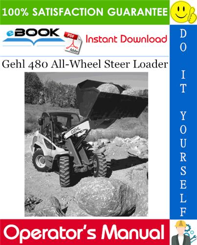 Thumbnail ☆☆ Best ☆☆ Gehl 480 All-Wheel Steer Loader Operators Manual