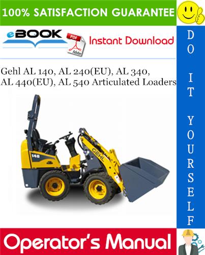 Thumbnail ☆☆ Best ☆☆ Gehl AL 140, AL 240(EU), AL 340, AL 440(EU), AL 540 Articulated Loaders Operators Manual