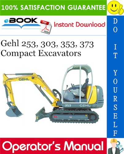 Thumbnail ☆☆ Best ☆☆ Gehl 253, 303, 353, 373 Compact Excavators Operators Manual