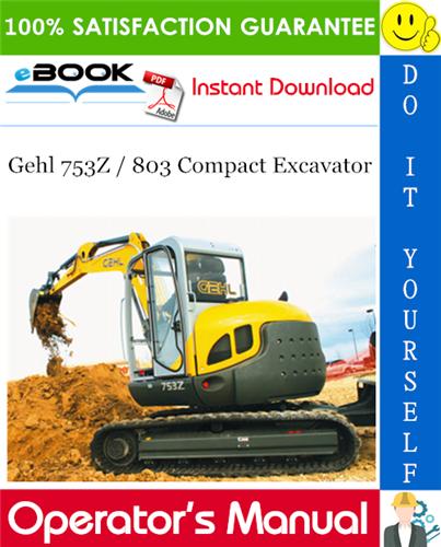 Thumbnail ☆☆ Best ☆☆ Gehl 753Z / 803 Compact Excavator Operators Manual