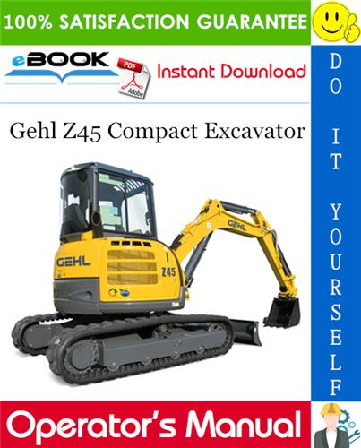 Thumbnail ☆☆ Best ☆☆ Gehl Z45 Compact Excavator Operators Manual
