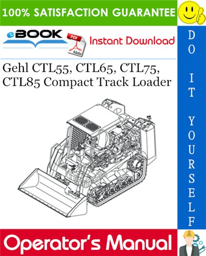 Thumbnail ☆☆ Best ☆☆ Gehl CTL55, CTL65, CTL75, CTL85 Compact Track Loader Operators Manual