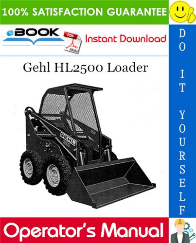 Thumbnail ☆☆ Best ☆☆ Gehl HL2500 Loader Operators Manual