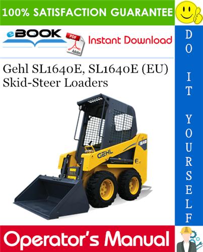 Thumbnail ☆☆ Best ☆☆ Gehl SL1640E, SL1640E (EU) Skid-Steer Loaders Operators Manual