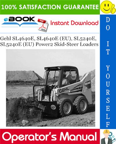 Thumbnail ☆☆ Best ☆☆ Gehl SL4640E, SL4640E (EU), SL5240E, SL5240E (EU) Power2 Skid-Steer Loaders Operators Manual