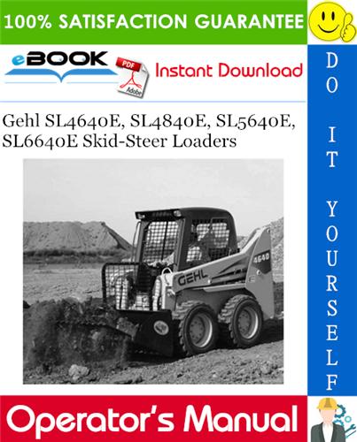 Thumbnail ☆☆ Best ☆☆ Gehl SL4640E, SL4840E, SL5640E, SL6640E Skid-Steer Loaders Operators Manual