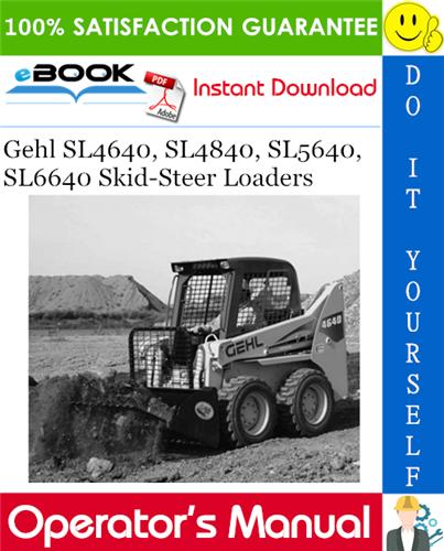 Thumbnail ☆☆ Best ☆☆ Gehl SL4640, SL4840, SL5640, SL6640 Skid-Steer Loaders Operators Manual