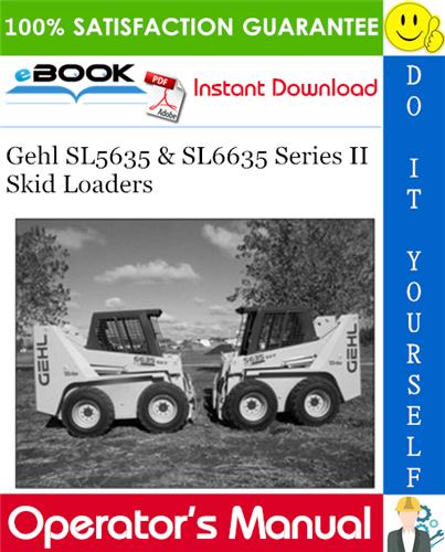 Thumbnail ☆☆ Best ☆☆ Gehl SL5635 & SL6635 Series II Skid Loaders Operators Manual