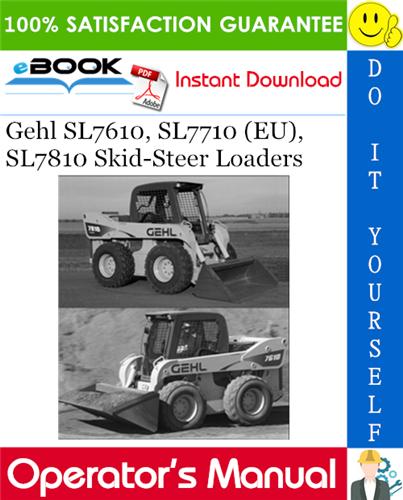 Thumbnail ☆☆ Best ☆☆ Gehl SL7610, SL7710 (EU), SL7810 Skid-Steer Loaders Operators Manual