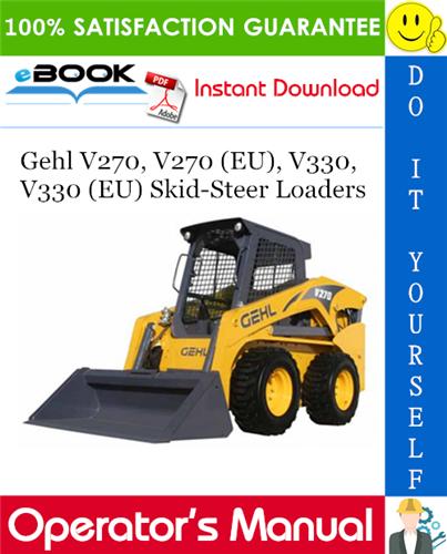Thumbnail ☆☆ Best ☆☆ Gehl V270, V270 (EU), V330, V330 (EU) Skid-Steer Loaders Operators Manual