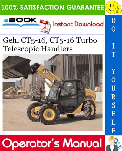 Thumbnail ☆☆ Best ☆☆ Gehl CT5-16, CT5-16 Turbo Telescopic Handlers Operators Manual