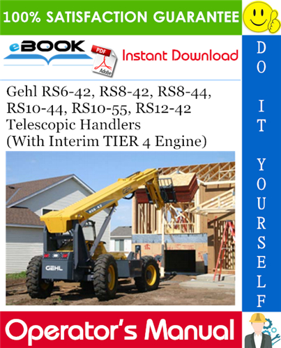 Thumbnail ☆☆ Best ☆☆ Gehl RS6-42, RS8-42, RS8-44, RS10-44, RS10-55, RS12-42 Telescopic Handlers (With Interim TIER 4 Engine) Operators Manual