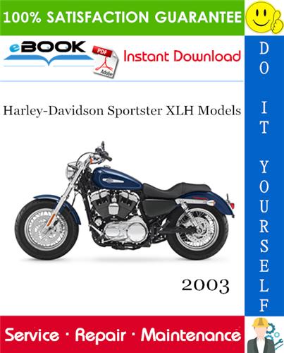 Thumbnail ☆☆ Best ☆☆ 2003 Harley-Davidson Sportster XLH Models (XLH 883, XLH 883 Hugger, XL 883C Custom, XL 883R, XLH 1200, XL 1200C Custom, XL 1200S Sport) Motorcycle Service Repair