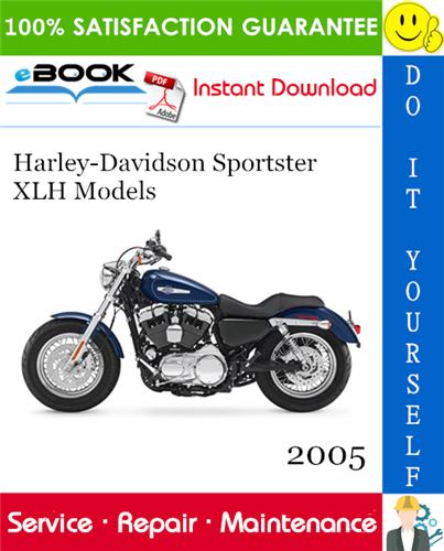 Thumbnail ☆☆ Best ☆☆ 2005 Harley-Davidson Sportster XLH Models (XL883, XL883L, XL883C Custom, XL1200C Custom, XL1200R Roadster) Motorcycle Service Repair Manual