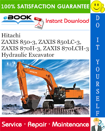 Thumbnail ☆☆ Best ☆☆ Hitachi ZAXIS 850-3, ZAXIS 850LC-3, ZAXIS 870H-3, ZAXIS 870LCH-3 Hydraulic Excavator Service Repair Manual + Circuit Diagram + Operators Manual