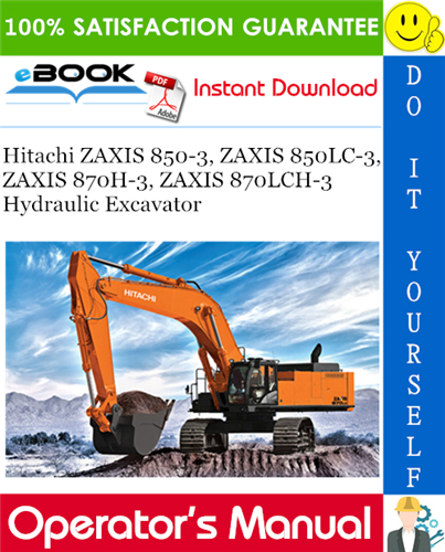 Thumbnail ☆☆ Best ☆☆ Hitachi ZAXIS 850-3, ZAXIS 850LC-3, ZAXIS 870H-3, ZAXIS 870LCH-3 Hydraulic Excavator Operators Manual