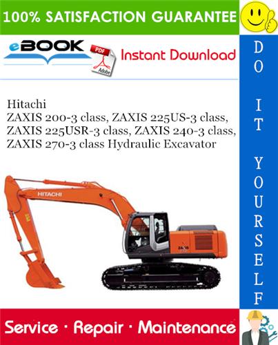 Thumbnail ☆☆ Best ☆☆ Hitachi ZAXIS 200-3 class, ZAXIS 225US-3 class, ZAXIS 225USR-3 class, ZAXIS 240-3 class, ZAXIS 270-3 class Hydraulic Excavator Service Repair Manual + Circuit Di