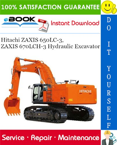 Thumbnail ☆☆ Best ☆☆ Hitachi ZAXIS 650LC-3, ZAXIS 670LCH-3 Hydraulic Excavator Service Repair Manual + Operators Manual