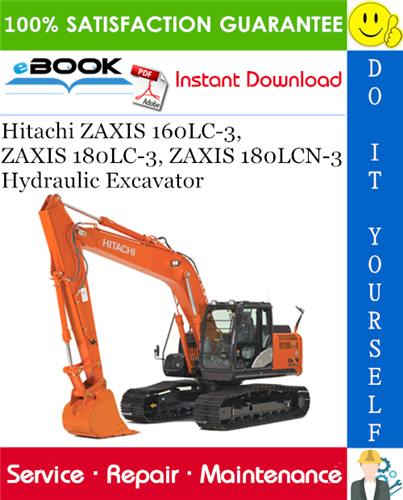 Thumbnail ☆☆ Best ☆☆ Hitachi ZAXIS 160LC-3, ZAXIS 180LC-3, ZAXIS 180LCN-3 Hydraulic Excavator Technical Manual + Circuit Diagram