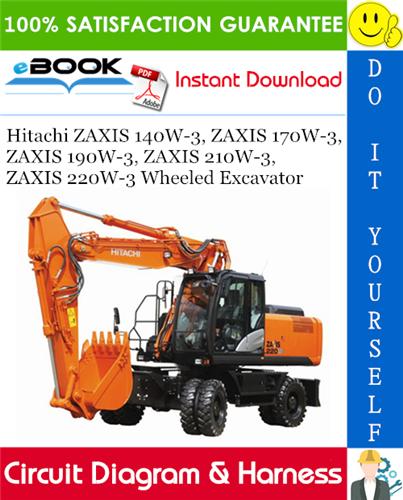Thumbnail ☆☆ Best ☆☆ Hitachi ZAXIS 140W-3, ZAXIS 170W-3, ZAXIS 190W-3, ZAXIS 210W-3, ZAXIS 220W-3 Wheeled Excavator Electrical Circuit Diagram & Harness