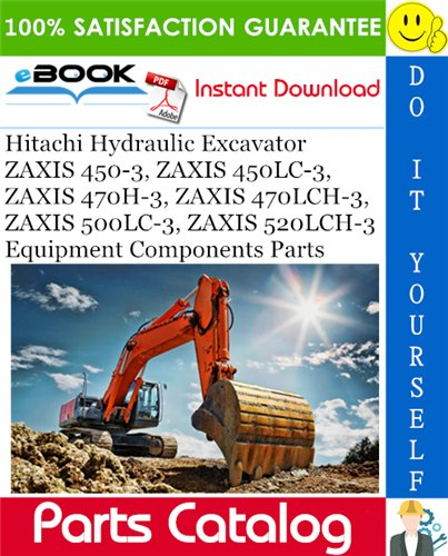 Thumbnail ☆☆ Best ☆☆ Hitachi ZAXIS 450-3, ZAXIS 450LC-3, ZAXIS 470H-3, ZAXIS 470LCH-3, ZAXIS 500LC-3, ZAXIS 520LCH-3 Hydraulic Excavator Equipment Components Parts Catalog Manual