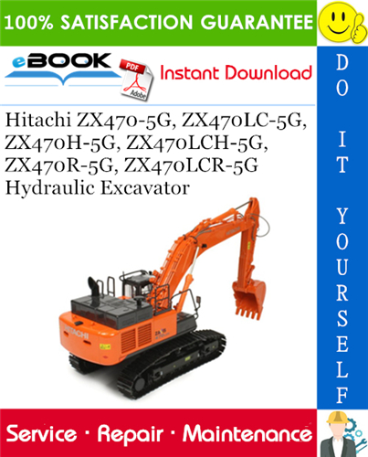 Thumbnail ☆☆ Best ☆☆ Hitachi ZX470-5G, ZX470LC-5G, ZX470H-5G, ZX470LCH-5G, ZX470R-5G, ZX470LCR-5G Hydraulic Excavator Service Repair Manual
