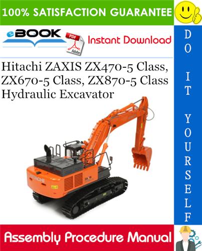 Thumbnail ☆☆ Best ☆☆ Hitachi ZAXIS ZX470-5 Class, ZX670-5 Class, ZX870-5 Class Hydraulic Excavator Assembly Procedure Manual