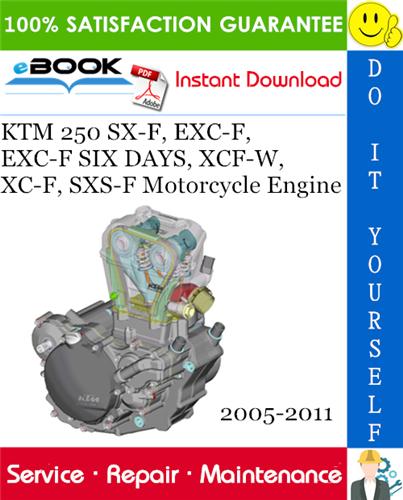 Thumbnail ☆☆ Best ☆☆ KTM 250 SX-F, EXC-F, EXC-F SIX DAYS, XCF-W, XC-F, SXS-F Motorcycle Engine Service Repair Manual 2005-2011 Download