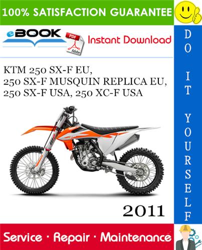 Thumbnail ☆☆ Best ☆☆ 2011 KTM 250 SX-F EU, 250 SX-F MUSQUIN REPLICA EU, 250 SX-F USA, 250 XC-F USA Motorcycle Service Repair Manual