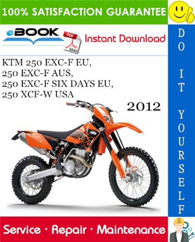 Thumbnail ☆☆ Best ☆☆ 2012 KTM 250 EXC-F EU, 250 EXC-F AUS, 250 EXC-F SIX DAYS EU, 250 XCF-W USA Motorcycle Service Repair Manual