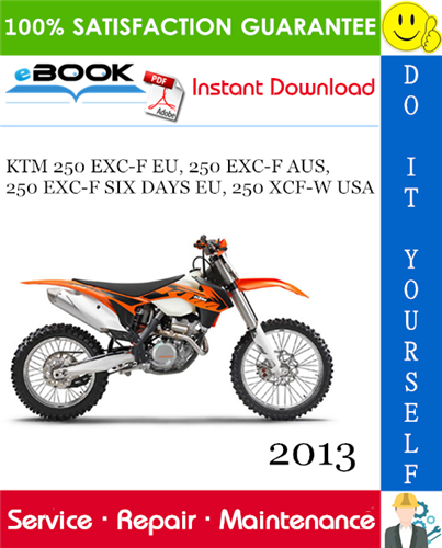 Thumbnail ☆☆ Best ☆☆ 2013 KTM 250 EXC-F EU, 250 EXC-F AUS, 250 EXC-F SIX DAYS EU, 250 XCF-W USA Motorcycle Service Repair Manual