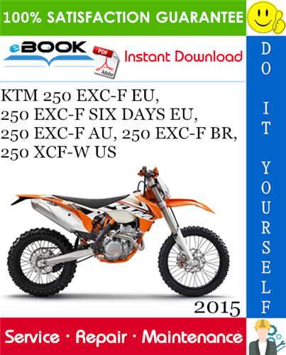 Thumbnail ☆☆ Best ☆☆ 2015 KTM 250 EXC-F EU, 250 EXC-F SIX DAYS EU, 250 EXC-F AU, 250 EXC-F BR, 250 XCF-W US Motorcycle Service Repair Manual