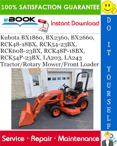 Thumbnail ☆☆ Best ☆☆ Kubota BX1860, BX2360, BX2660, RCK48-18BX, RCK54-23BX, RCK60B-23BX, RCK48P-18BX, RCK54P-23BX, LA203, LA243 Tractor/Rotary Mower/Front Loader Service Repair Manua