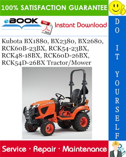 Thumbnail ☆☆ Best ☆☆ Kubota BX1880, BX2380, BX2680, RCK60B-23BX, RCK54-23BX, RCK48-18BX, RCK60D-26BX, RCK54D-26BX Tractor/Mower Service Repair Manual
