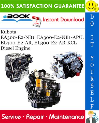 Thumbnail ☆☆ Best ☆☆ Kubota EA300-E2-NB1, EA300-E2-NB1-APU, EL300-E2-AR, EL300-E2-AR-KCL Diesel Engine Service Repair Manual
