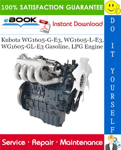 Thumbnail ☆☆ Best ☆☆ Kubota WG1605-G-E3, WG1605-L-E3, WG1605-GL-E3 Gasoline, LPG Engine Service Repair Manual