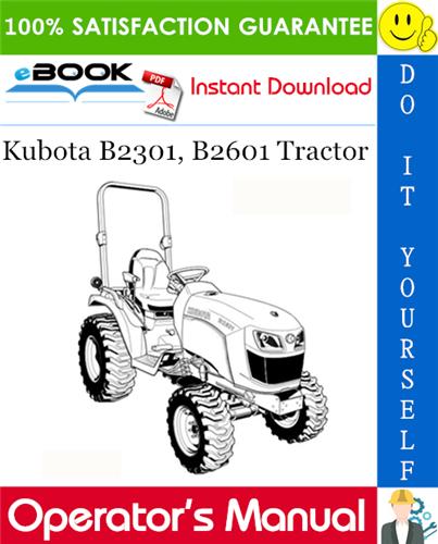 Thumbnail ☆☆ Best ☆☆ Kubota B2301, B2601 Tractor Operators Manual