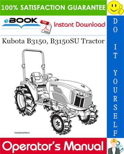 Thumbnail ☆☆ Best ☆☆ Kubota B3150, B3150SU Tractor Operators Manual