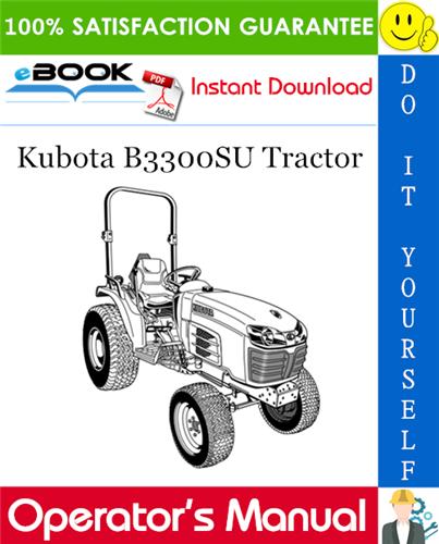 Thumbnail ☆☆ Best ☆☆ Kubota B3300SU Tractor Operators Manual