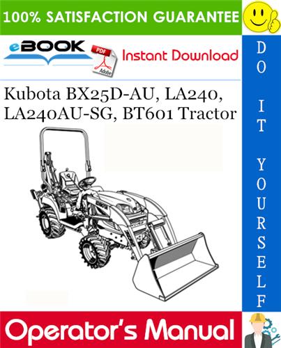 Thumbnail ☆☆ Best ☆☆ Kubota BX25D-AU, LA240, LA240AU-SG, BT601 Tractor Operators Manual