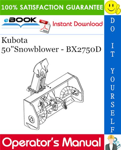 Thumbnail ☆☆ Best ☆☆ Kubota 50Snowblower - BX2750D Operators & Parts Manual