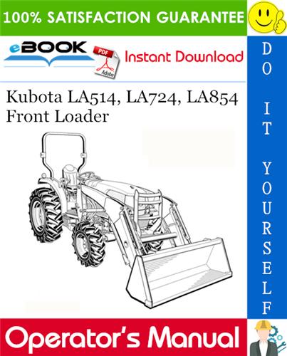 Thumbnail ☆☆ Best ☆☆ Kubota LA514, LA724, LA854 Front Loader Operators Manual
