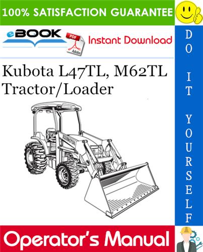 Thumbnail ☆☆ Best ☆☆ Kubota L47TL, M62TL Tractor/Loader Operators Manual