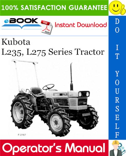 Thumbnail ☆☆ Best ☆☆ Kubota L235, L275 Series Tractor Operators Manual