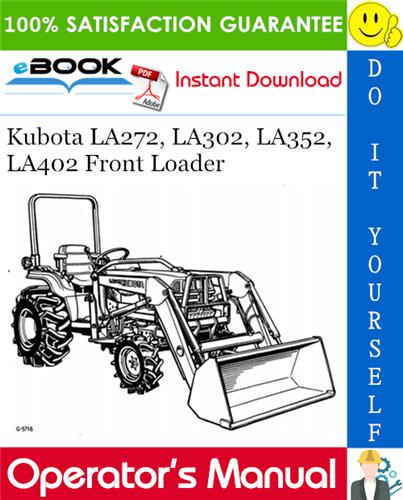 Thumbnail ☆☆ Best ☆☆ Kubota LA272, LA302, LA352, LA402 Front Loader Operators Manual