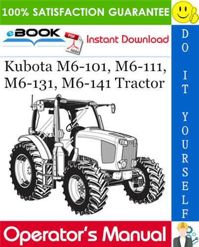 Thumbnail ☆☆ Best ☆☆ Kubota M6-101, M6-111, M6-131, M6-141 Tractor Operators Manual
